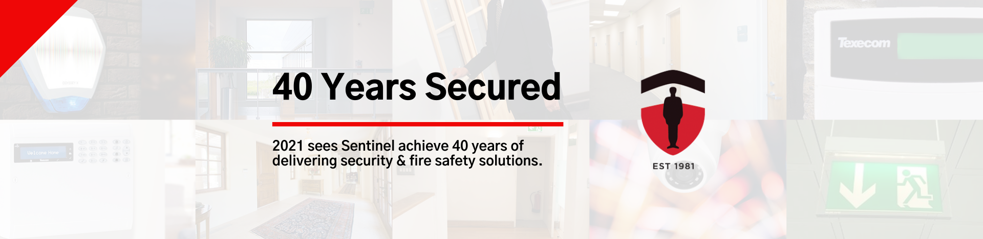 40 Years Secured - 2021 see Sentinel achieve 40 years of delivering security and fire safety solutions